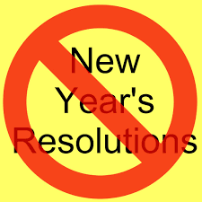 no new year resolutions